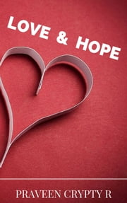 Love and Hope ebook by Praveen Crypty R