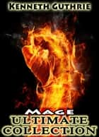 Mage 1 to 6: Ultimate Collection ebook by Kenneth Guthrie