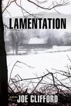 Lamentation ebook by Joe Clifford