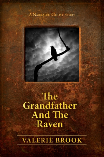 The Grandfather And The Raven ebook by Valerie Brook