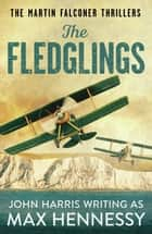 The Fledglings ebook by Max Hennessy