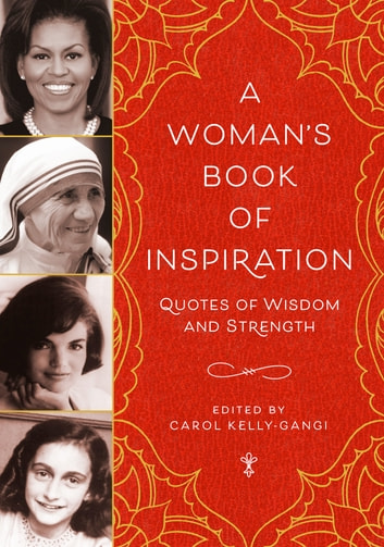 A Woman's Book of Inspiration - Quotes of Wisdom and Strength ebook by