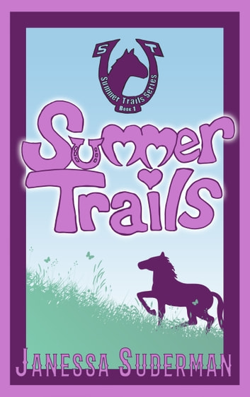 Summer Trails - Book 1 of the Summer Trails Series ebook by Janessa Suderman