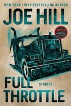 Full Throttle - Stories ebook by Joe Hill