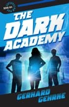 The Dark Academy 電子書 by Gerhard Gehrke