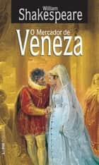 O Mercador de Veneza ebook by William Shakespeare, Beatriz Viégas-Faria
