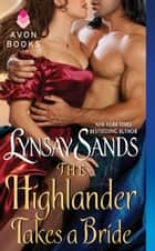The Highlander Takes a Bride eBook par Lynsay Sands