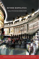 Beyond Biopolitics - Essays on the Governance of Life and Death ebook by
