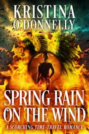Spring Rain on the Wind ebook by Kristina O'Donnelly