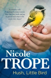 Hush, Little Bird ebook by Nicole Trope