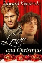 Love and Christmas ebook by Edward Kendrick