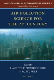 Air Pollution Science for the 21st Century ebook by Austin, J.