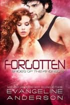 Forgotten...Book 16 in the Brides of the Kindred Series ebook by Evangeline Anderson