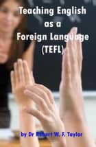 Teaching English as a Foreign Language ebook by Robert Taylor