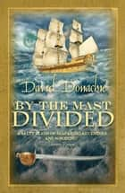 By the Mast Divided eBook by David Donachie