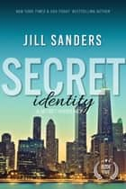 Secret Identity ebook by Jill Sanders