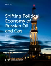 Shifting Political Economy of Russian Oil and Gas ebook by Tatiana Mitrova