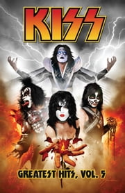 Kiss: Greatest Hits Vol. 5 ebook by Holguin,Brian; Crain,Clayton; Shearon,Sam