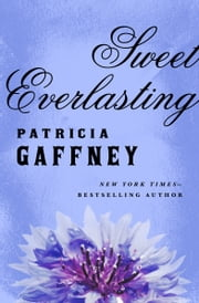 Sweet Everlasting ebook by Patricia Gaffney