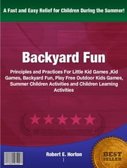 Backyard Fun ebook by Robert E. Horton