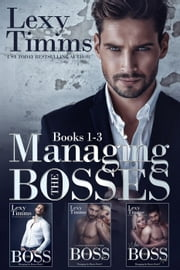 Managing the Bosses Box Set #1-3 ebook by Lexy Timms