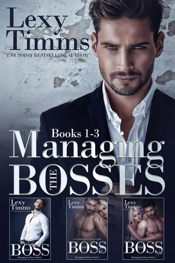 Managing the Bosses Box Set #1-3 - Managing the Bosses Series ebook by Lexy Timms