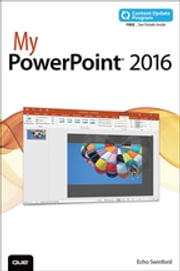 My PowerPoint 2016 (includes Content Update Program) ebook by Echo Swinford