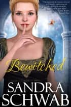 Bewitched ebook by Sandra Schwab