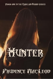 Hunter - The Correlian Guard Series, #1 ebook by Prudence Macleod