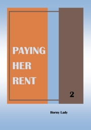 Paying Her Rent: 2 ebook by Horny Lady