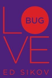 Love Bug - An Epidemiological Comedy of Manners ebook by Ed Sikov