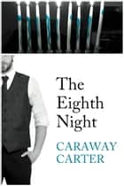 The Eighth Night ebook by Caraway Carter