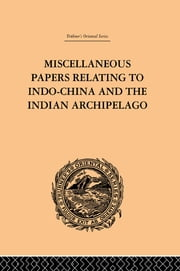 Miscellaneous Papers Relating to Indo-China and the Indian Archipelago: Volume II ebook by Reinhold Rost