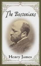 The Bostonians (Illustrated + Audiobook Download Link + Active TOC) ebook by Henry James