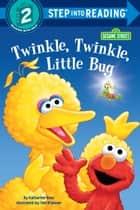 Twinkle, Twinkle, Little Bug (Sesame Street) eBook by Katharine Ross, Tom Cooke