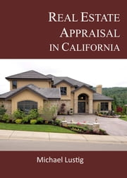 Real Estate Appraisal in California ebook by Michael Lustig