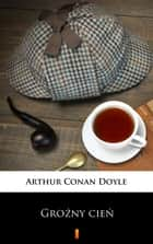 Groźny cień ebook by Arthur Conan Doyle