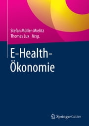 E-Health-Ökonomie ebook by Kobo.Web.Store.Products.Fields.ContributorFieldViewModel