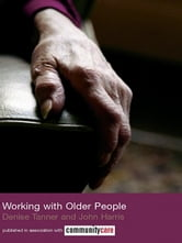 Working with Older People ebook by John Harris,Denise Tanner
