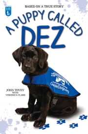 A Puppy Called Dez ebook by John Tovey,Veronica Clark