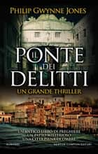 Il ponte dei delitti ebook by Philip Gwynne Jones