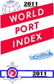 World Port Index 2011 ebook by Geospatial-Intelligence Agency, National