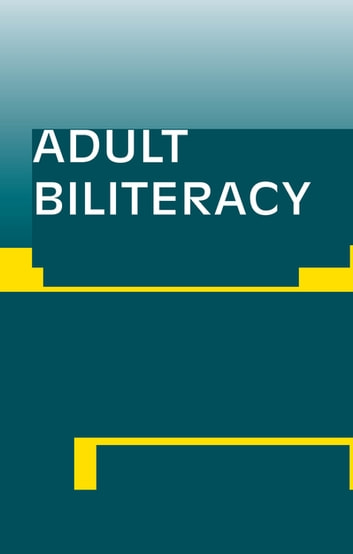 Adult Biliteracy - Sociocultural and Programmatic Responses ebook by