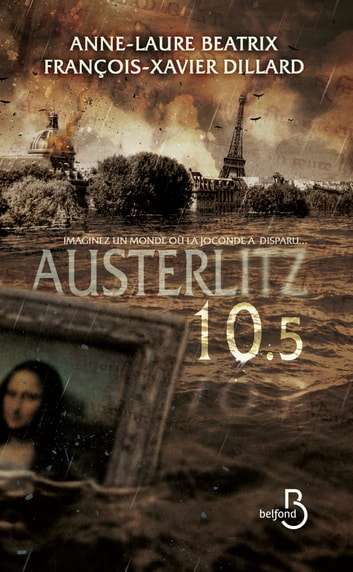 Austerlitz 10.5 ebook by Anne-Laure BEATRIX,François-Xavier DILLARD
