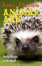 Hedgehogs in the Hall ebook by Lucy Daniels