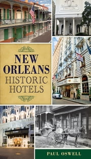 New Orleans Historic Hotels ebook by Paul Oswell
