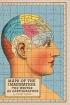 Maps of the Imagination ebook by Peter Turchi