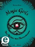 Magic Girls - Das Rätsel des Dornenbaums (Magic Girls 3) ebook by Marliese Arold