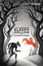 Sleepy Hollow and Other Stories ebook by Washington Irving