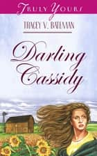 Darling Cassidy ebook by Tracey V. Bateman